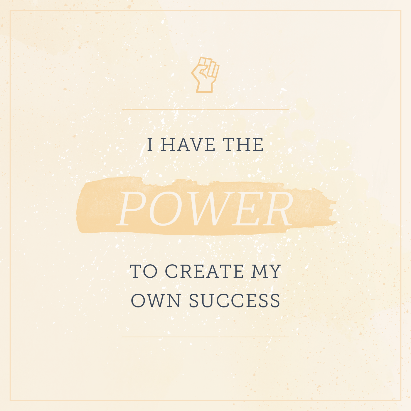 i have the power to create my own success