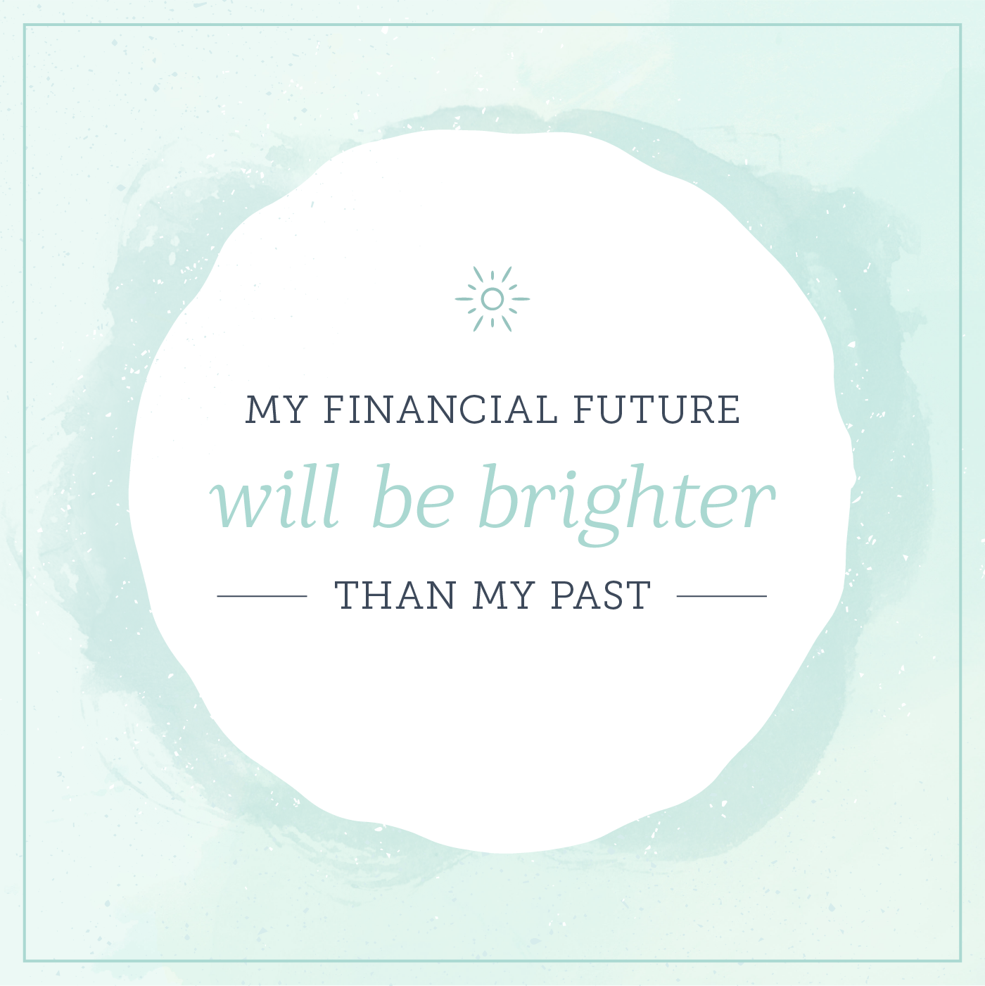 my financial future will be brighter than my past