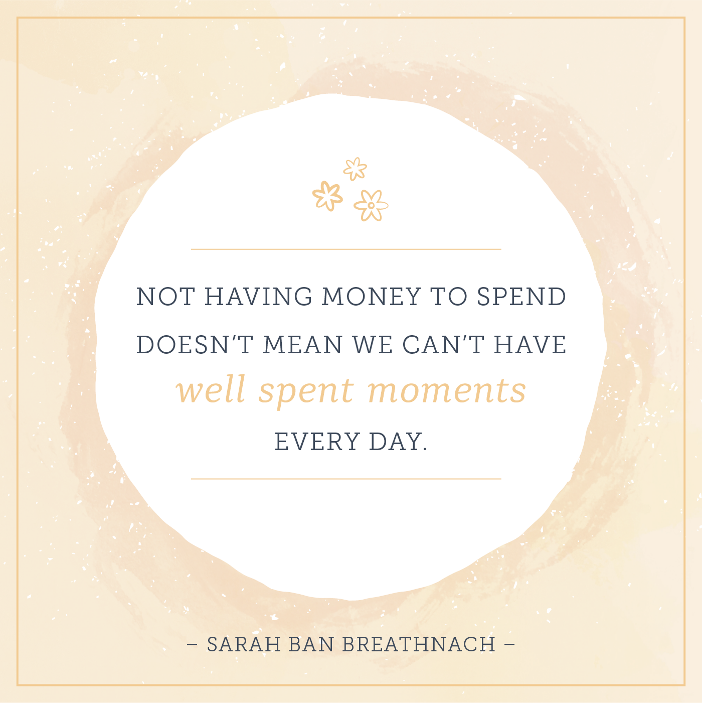 not having money to spend doesn't mean we can't have well spent moments every day